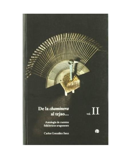 De la chaminera al tejao...Vol.II (Antología de cuentos folklóricos aragoneses)