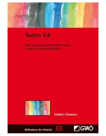 Teatro 3-6 (Guía práctica...