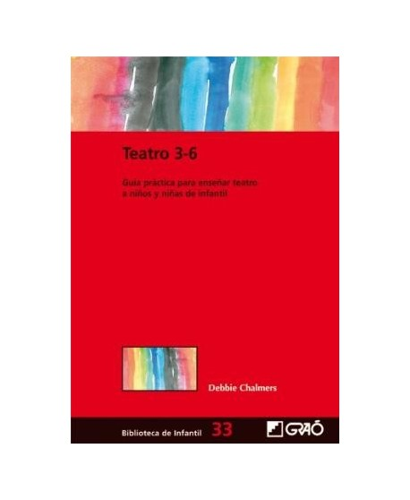 Teatro 3-6 (Guía práctica para enseñar teatro a niños y niñas de infantil)