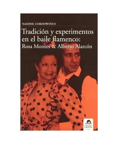 Tradición y experimentos en el baile flamenco: Rosa Montes y Alberto Alarcón
