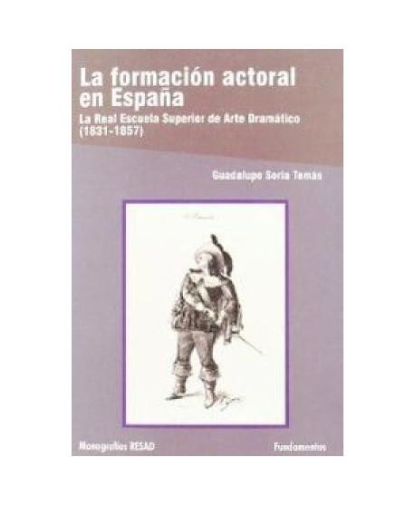 La formación actoral en España (La Real Escuela Superior de Arte Dramático 1831-1857)