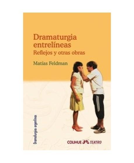 Dramaturgia Entrelíneas. Reflejos y otras obras