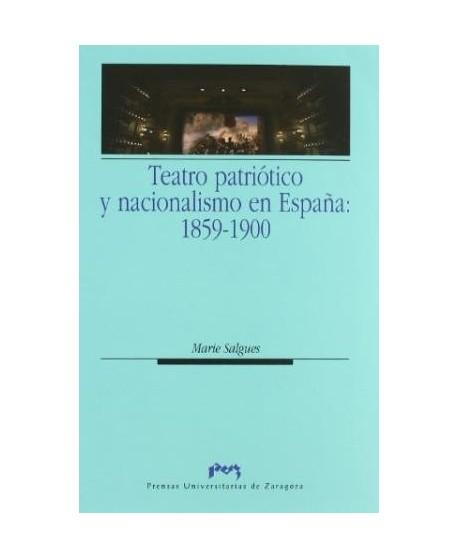 Teatro patriótico y nacionalismo en España: 1859-1900