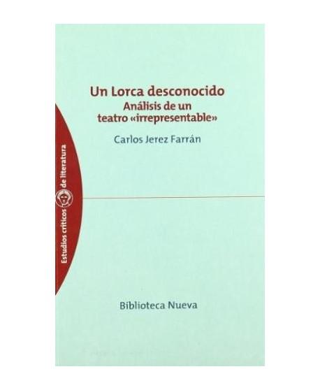 """Un Lorca desconocido. Análisis de un teatro """"irrepresentable"""""""