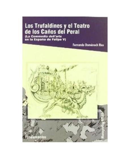 Los Trufaldines y el Teatro de los Calos del Peral.(La Commedia dell'arte en la España de Felipe V)
