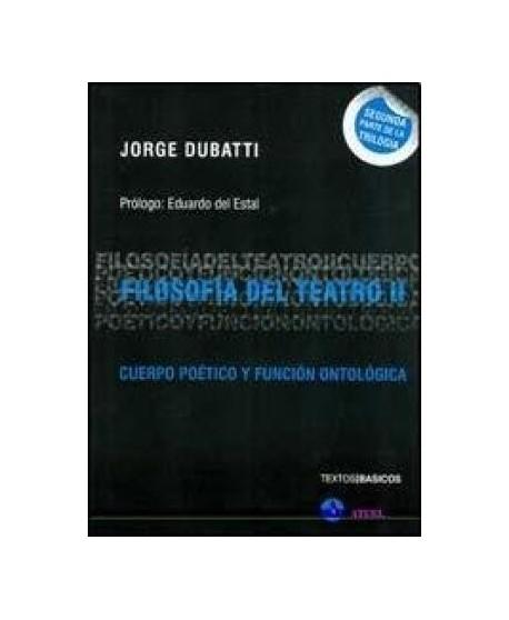 Filosofía del Teatro II. Cuerpo pético y función ontológica.