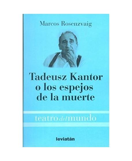 Tadeusz Kantor o los espejos de la muerte