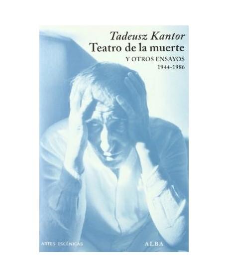 Teatro de la muerte y otros ensayos (1944-1986)
