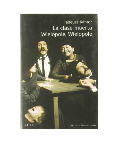 La clase muerta / Wielopole, Wielopole