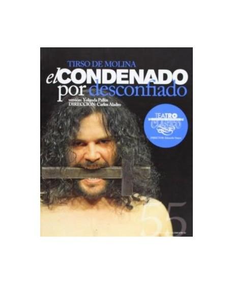 El condenado por desconfiado