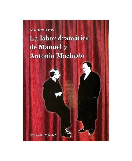 La labor dramática de Manuel y Antonio Machado