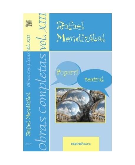 Obras Completas de Rafael Mendizabal vol.XIII Popurri teatral
