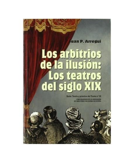 Los arbitrios de la ilusión: los teatros del siglo XIX