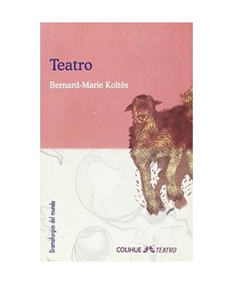 Teatro. Bernard- Marie Koltés