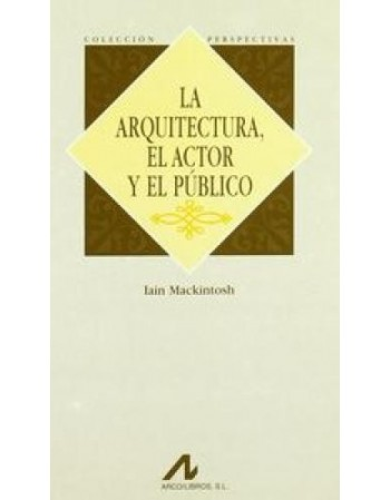 La arquitectura, el actor y...