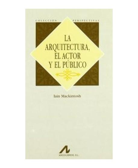 La arquitectura, el actor y el público