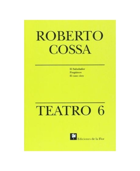 Roberto Cossa. Teatro 6