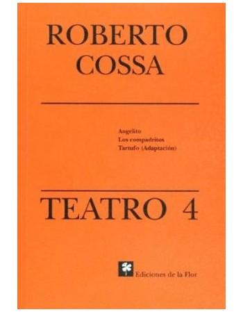 Roberto Cossa. Teatro 4