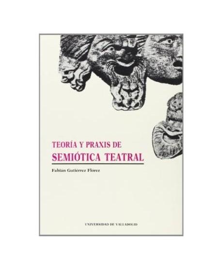 Teoría y praxis de semiótica teatral