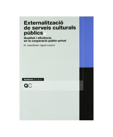 Externalització de serveis culturals públics. Qualitat i eficièn