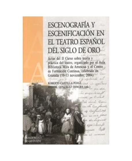 Escenografía y escenificación en el Teatro Español del Siglo de Oro