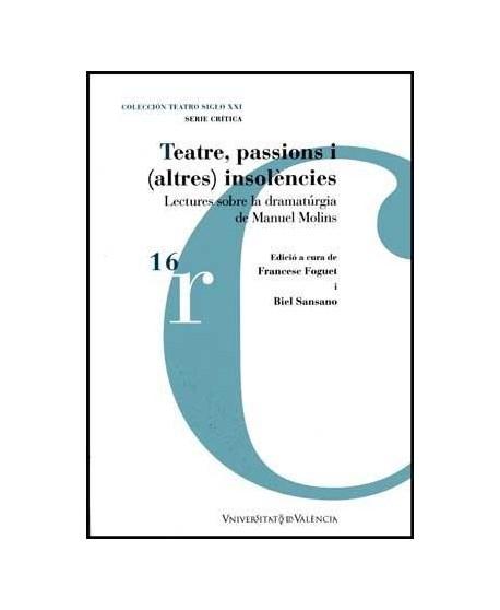 Teatre, passions i (altres) insolènces Lectures sobre la dramatú